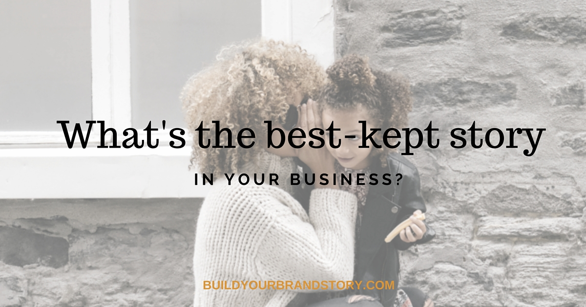 What's the best-kept story in your business?