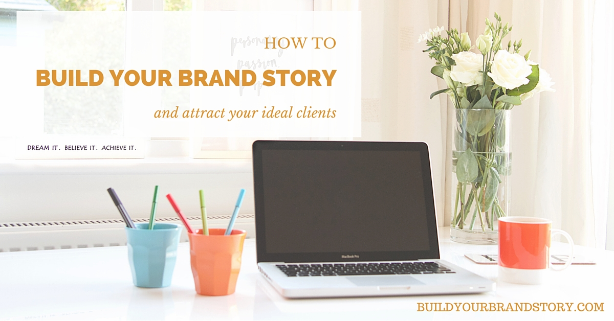 How to build your brand story and work with your dream clients